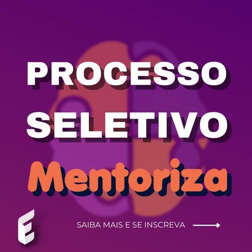 Processo Seletivo para voluntários do Mentoriza!